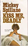 KISS ME, DEADLY A Mike Hammer Thriller