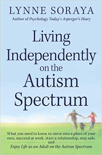 Life In Autisms Diagnostic Gray Zone >> Living Independently On The Autism Spectrum Lynne Soraya