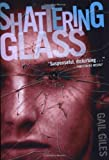img - for Shattering Glass by Gail Giles (2003-09-01) book / textbook / text book
