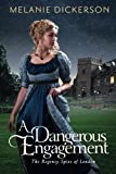 img - for A Dangerous Engagement (The Regency Spies of London) book / textbook / text book