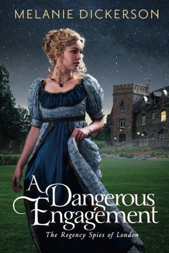 A Dangerous Engagement (The Regency Spies of London) [Melanie Dickerson] (Tapa Blanda)