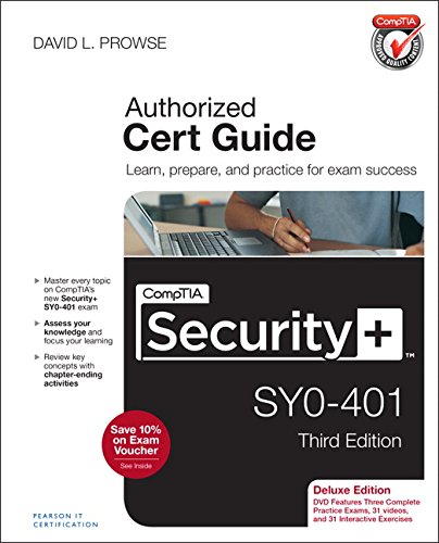 CompTIA Security+ SY0-401 Cert Guide, Deluxe Edition (3rd (Authorized Cert Guide)