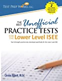 img - for The Best Unofficial Practice Tests for the Lower Level ISEE book / textbook / text book