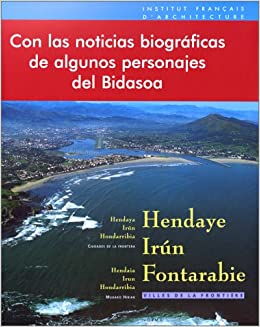 Hendaye, Irún, Fontarabie: Villes de la frontière = Hendaya, Irún, Hondarribia : ciudades de la frontera