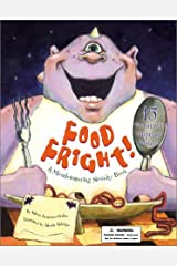 Food Fright!: A Mouthwatering Novelty Book Hardcover