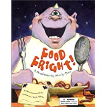 Food Fright!: A Mouthwatering Novelty Book