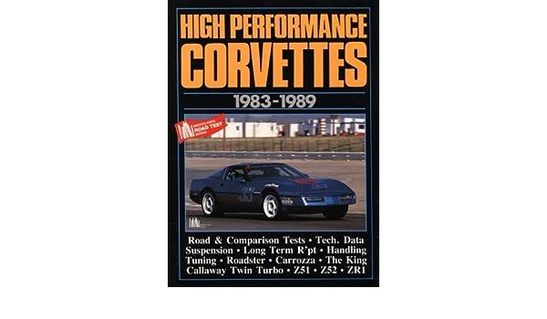 High Performance Corvettes 1983-89 (Brooklands Series): R.M. Clarke: 9781870642859: Amazon.com: Books