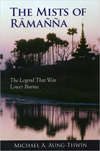 The Mists of Ramanna: The Legend That Was Lower Burma