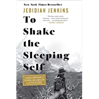 To Shake the Sleeping Self: A Journey from Oregon to...