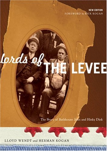 Download Lords of the Levee: The Story of Bathhouse John and Hinky Dink pdf