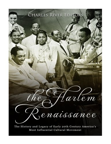 Search : The Harlem Renaissance: The History and Legacy of Early 20th Century America's Most Influential Cultural Movement