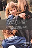 The Courage to Be a Single Mother, Sheila Ellison, 0062516515