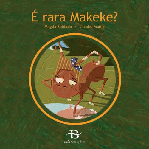 É rara Makeke? (Infantil-Xuvenil): Amazon.es: Magda Soldado ...