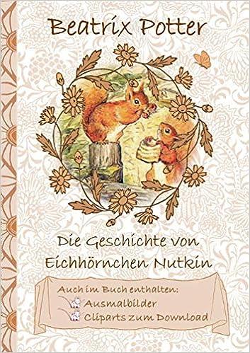 Die Geschichte Vom Eichhörnchen Nutkin Inklusive Ausmalbilder Und