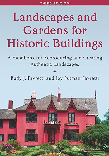 Landscapes and Gardens for Historic Buildings, Third Edition (American Association for State and Local History)