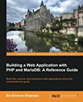 Building a Web Application with PHP and MariaDB: A Reference Guide Front Cover