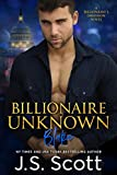 Billionaire Unknown ~ Blake: A Billionaire's Obsession Novel (The Billionaire's Obsession Book 10)