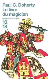 Les enquêtes de Sir Hugh Corbett, tome 14 : Le livre du magicien par Paul Doherty