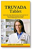 TRUVADA Tablet: Used with other Medicines for the Treatment of the Infection Caused by Human Immunodeficiency Virus (HIV)