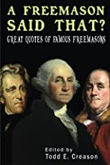 A Freemason Said That?  Great Quotes of Famous Freemasons Paperback