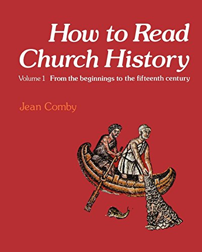 How to Read Church History Volume One: From the...