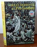 img - for Great Moments in Pro Football. book / textbook / text book