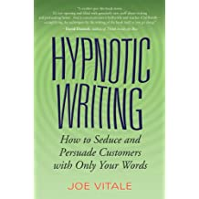 Hypnotic Writing: How to Seduce and Persuade Customers with Only Your Words (English Edition)