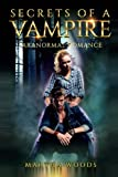 Paranormal Romance: Secrets Of A Vampire: Book One (Volume 1) by  Martha Woods in stock, buy online here