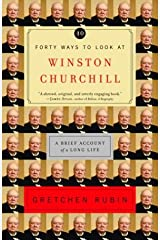 Forty Ways to Look at Winston Churchill: A Brief Account of a Long Life Kindle Edition