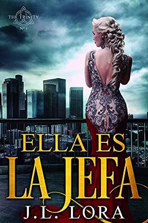 Ella Es La Jefa (La Trinidad nº 1)