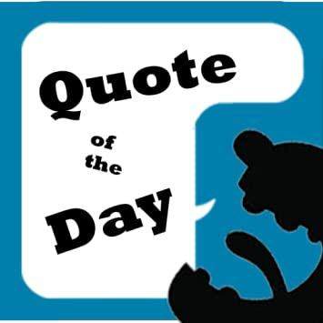 What Is The Quote Of The Day   Amazon Com Quote Of The Day Appstore For Android