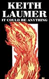 It Could Be Anything, Keith Laumer, 146389791X