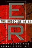 The Medicine of ER, Alan D. Ross and Harlan Gibbs, 0465044735
