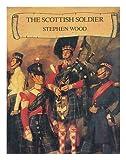 The Scottish Soldier, Stephen Wood, 0948946113