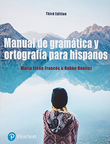 Manual de gramtica y ortografa para hispanos Plus MyLab Spanish with Pearson eText -- Access Card Package (Multi Semester) (3rd Edition)