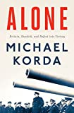 img - for Alone: Britain, Dunkirk, and Defeat into Victory book / textbook / text book