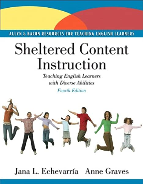 Sheltered Content Instruction Teaching English Learners With Diverse Abilities Echevarria Jana J Graves Anne 9780137056361 Amazon Com Books