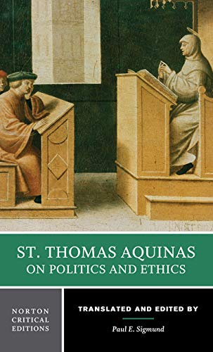 St. Thomas Aquinas on Politics and Ethics (First Edition) (Norton Critical Editions)