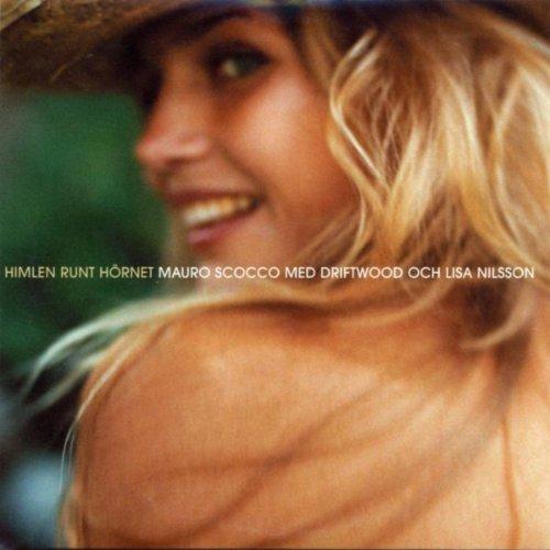 Himlen Runt Hörnet (Med Driftwood& Lisa Nilsson) by Mauro Scocco on Amazon Music Amazon com