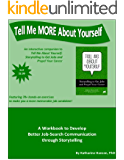 Tell Me MORE About Yourself: A Workbook to Develop Better Job-Search Communication through Storytelling