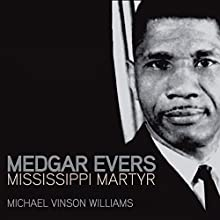 Medgar Evers: Mississippi Martyr Audiobook by Michael Vinson Williams Narrated by Brandon Church