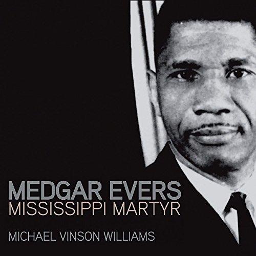 Medgar Evers: Mississippi Martyr by University Press Audiobooks