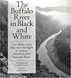 The Buffalo River in Black and White, John Heuston, 0912456213
