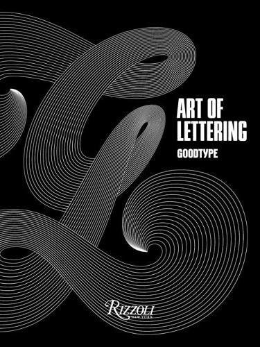 The Art of Lettering: Perfectly Imperfect Hand-Crafted Type Design by Brooke Robinson