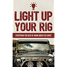 Light Up Your Rig: Everything You Need To Know About LED Lights