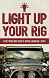 Light Up Your Rig: Everything You Need To Know About LED Lights (English Edition)