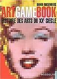 Art Game Book : Histoire des arts du XXe siècle