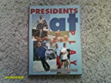 Presidents at Play, George E. Sullivan, 0802783333