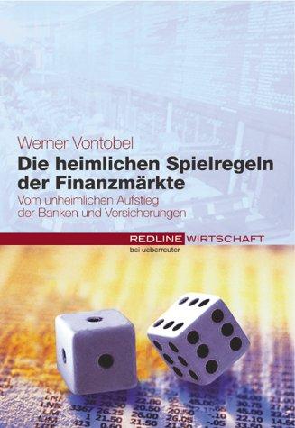 Die heimlichen Spielregeln der Finanzmärkte Gebundenes Buch – 2002 Werner Vontobel Ueberreuter Wirtschaft 3832308849 MAK_new_usd__9783832308841