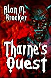 Tharne's Quest, Brooker, Alan M., 1592798438